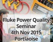 Fluke Power Quality Seminar, Wed 4th Nov 2015, Portlaoise
