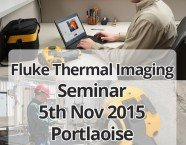 Fluke Thermal Imaging Seminar Thu 5th Nov 2015 Portlaoise